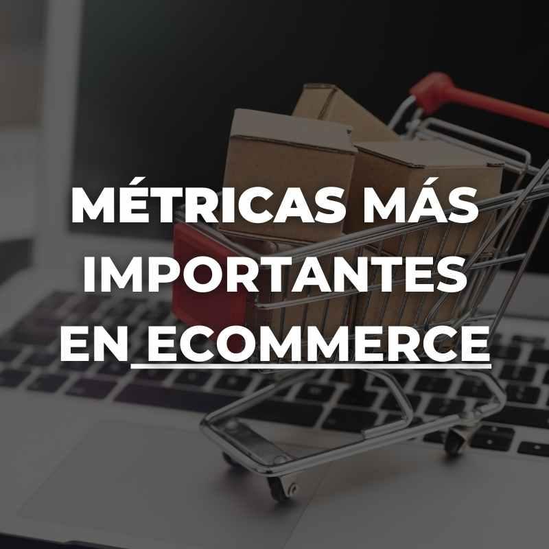 métricas más importantes en ecommerce